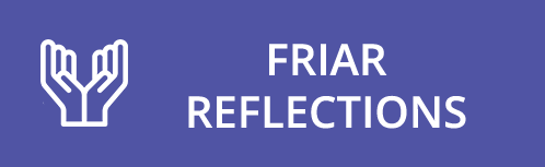 Friar Reflections